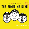 THE SOMETIME DIVE